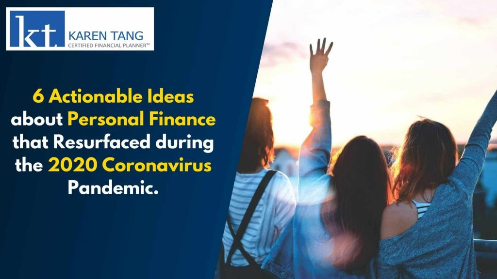 6 Actionable Ideas about Personal Finance that Resurfaced during the 2020 Coronavirus Pandemic Singapore