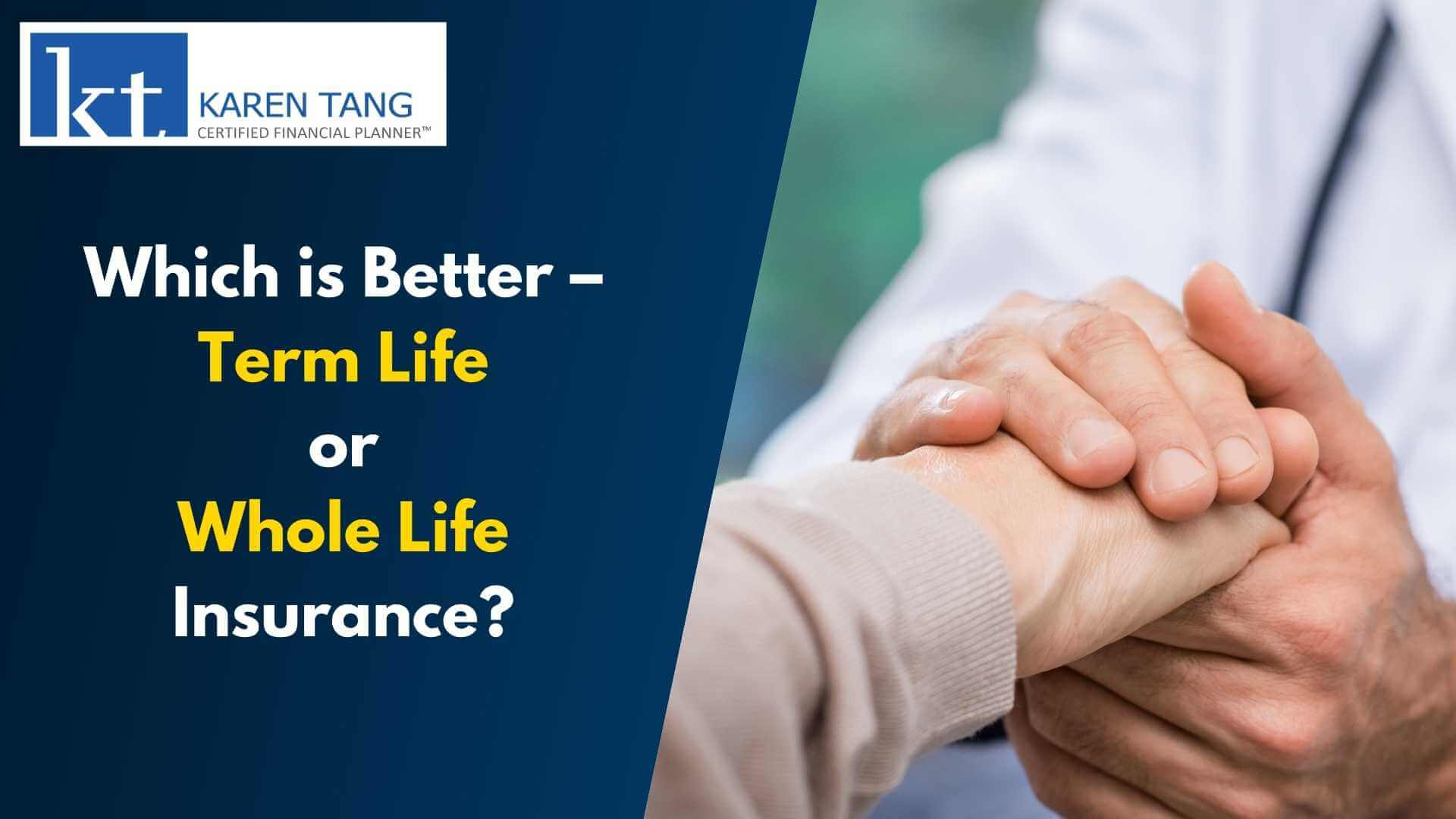 Which is Better - Term Life or Whole Life Insurance in Singapore?